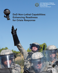 Department of Defense Non-Lethal Weapons Annual Review 2013: Non-Lethal Capabilities For Complex Environments